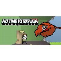 No Time To Explain Remastered - Steam CD-Key Digital [PC & MAC] Region Free