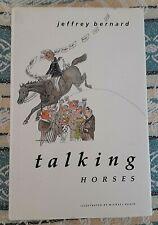 TALKING HORSES HORSE RACING BOOK BY JEFFREY BERNARD 1987 1ST EDITION