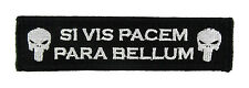 Si Vis Pacem Para Bellum Tactical Fully Embroidered Morale Tags Patch 1x4 BW