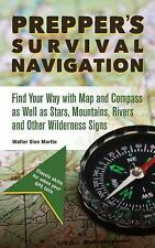 Prepper's Survival Navigation: Find Your Way with Map and Compass as well as ...