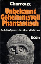 UNBEKANNT GEHEIMNISVOLL PHANTASTISCH - Robert Charroux BUCH - ECON