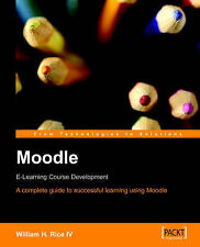 Moodle E-Learning Course Development: A complete guide to successful learning u