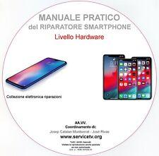 MANUALE RIPARAZIONE SMARTPHONE CELLULARI A LIVELLO HARDWARE CORSO IN CD ROM