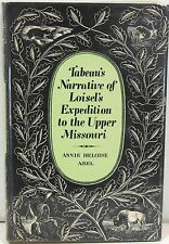 Tabeau's Narrative of Loisel's Expedition to the Upper Missouri 1939 ~ Fur Trade