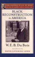 Black Reconstruction in America : An Essay Toward a History of the Part Which...