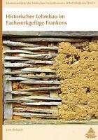 Ehrhardt, historischer Lehmbau i Fachwerk-Gefüge, Lehm u Lehmbauweise in Franken