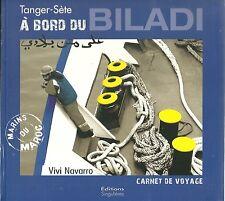 A BORD DU BILADI - CARNET DE VOYAGE - TANGER-SETE - VIVI NAVARRO  - NEUF