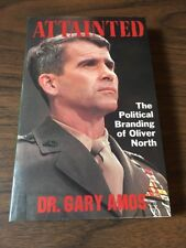 Attainted : The Political Branding of Oliver North  (signed) by Gary T. Amos