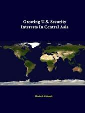 Growing U. S. Security Interests in Central Asia by Strategic Studies...