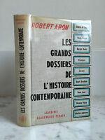 Robert Aron Les grands dossiers de l'histoire contemporaine 1962