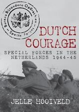 Dutch Courage: Special Forces in the Netherlands 1944-45, , Hooiveld, Jelle, Ver