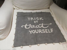 Pottery Barn Trick or Treat Yourself Halloween Pillow Cover 18x18 Halloween~NEW