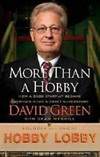 More Than A Hobby: How a $600 Start-Up Became America'st... by David Green (HC)