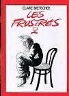 Claire Bretecher / LES FRUSTRES 2 / LES FRUSTRES 3..EO Couverture souple