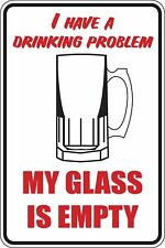 I have a drinking, problem my glass is empty Funny Novelty Stickers Med SM1-134
