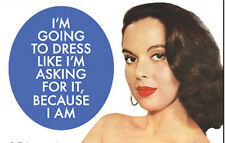 I'm Going To Dress Like...... funny fridge magnet    (ep) REDUCED TO CLEAR