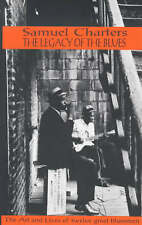Good, The Legacy of the Blues: A Glimpse into the Art and the Lives of Twelve Gr