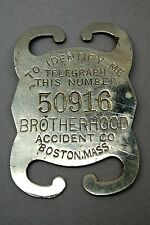 Identification Metal ID Tag Brotherhood Accident Co Boston MA To Identify Me