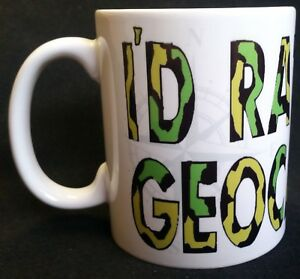 I'D RATHER BE GEOCACHING  MUG, COLLECTABLE, GREAT GIFT, GEOCACHE,