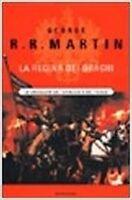La Regina Dei Draghi Le Cronache Del Ghiaccio E Del Fuoco ,Martin, George R. R.