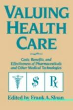 Valuing Health Care : Costs, Benefits, and Effectiveness of Pharmaceuticals...