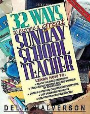 32 Ways to Become a Great Sunday School Teacher by Delia Touchton Halverson...