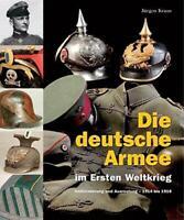 deutsche Armee im Ersten Weltkrieg Uniformierung und Ausrüstung 1914 bis 1918