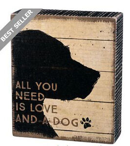 """All You Need is Love and a Dog  Box Sign Primitives Kathy 5"""" x 6"""""""
