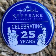 Hallmark 1987-2012 Celebrating 25 Years Keepsake Ornament Club Button Lapel Pin