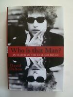 DAVID DALTON - Who Is That Man? - Hyperion - 2012 - 1st Ed - In Search of Dylan