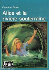 ALICE et la rivière souterraine // Caroline QUINE // Bibliothèque Verte