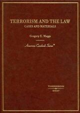 Terrorism and the Law, Cases and Materials (American Casebook Series), Gregory E