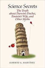 Science Secrets: The Truth about Darwins Finches, Einsteins Wife, and Other Myth