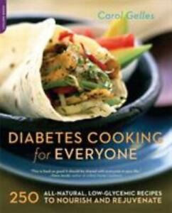Diabetes Cooking for Everyone : 250 All-Natural, Low-Glycemic Recipes to Nourish