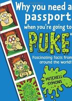 Why You Need a Passport When You're Going to Puke (Mitchell Symons' Trivia Boo,