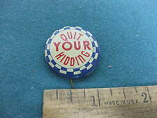 Vintage 1950s-60s, Novelty Pinback, Quit your kidding, enamaled metal