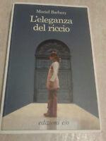 Mauriel Barbery - L'ELEGANZA DEL RICCIO - 2007 - Edizioni e/o
