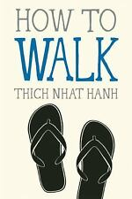 How to Walk (Mindful Essentials), Nhat Hanh, Thich