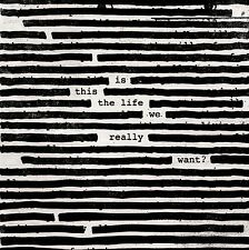 ROGER WATERS - IS THIS THE LIFE WE REALLY WANT?   CD NEUF