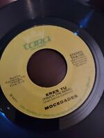 MOCEDADES Eres Tu Touch The Wind 45 RPM 1973 Tara Records Stereo TRA-100 VG+