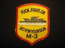 "Vietnam War Patch US Navy Ship Monitor M-3 ""F-CK FIGHT OR GO FOR YOUR GUN"""