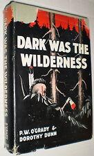 Dark Was the Wilderness – P.W. O'Grady & Dorothy Dunn (1945)