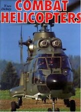 COMBAT HELICOPTERS, HISTOIRE & COLLECTIONS, YVES DEBAY, NEW 1996 HARDBOUND BOOK