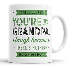 I Smile Because You're My Grandpa Mug Sarcasm Sarcastic Funny, Humour Joke Mugs