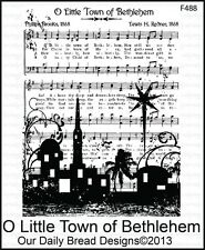 Our Daily Bread Designs O LITTLE TOWN OF BETHLEHEM Christmas Cling Stamp F488