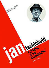 Jan Tschichold: Posters of the Avantgarde by Martijn F. le Coultre, Alston W....