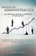 Manual de Administracion para Empresarios, Gerentes y Profesionales de Otras...
