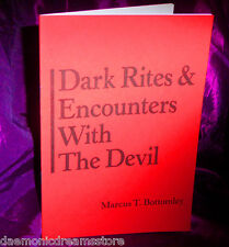 DARK RITES & ENCOUNTERS WITH THE DEVIL Finbarr Marcus T Bottomley Occult Spells