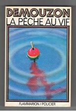 LA PECHE AU VIF DEMOUZON  FLAMMARION POLICIER 1977