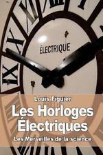 Les Horloges Électriques by Louis Figuier (2015, Paperback)
